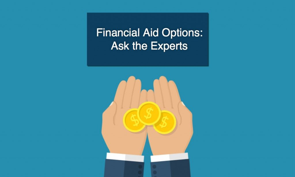 Financial Aid Options: Ask The Experts
