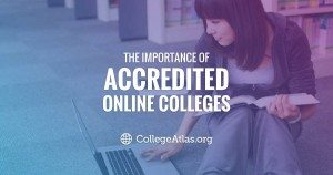 The Importance of Accredited Online Colleges